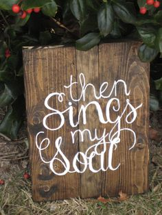 Items similar to Then Sings My Soul: Handmade woods sign, Vintage sign, Custom wood sign, Rustic wood sign on Etsy Home Crafts, Arts And Crafts, Diy Crafts, Into The Woods Quotes, Crafty Craft, Crafting, Then Sings My Soul, Custom Wood Signs, Vintage Signs