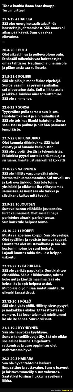 Täsä o kauhia ihana horoskooppi Turu murttel - HAUSK. I Know That Feel, Good To Know, Cool Pictures, Funny Pictures, Something To Remember, Lol, Story Of My Life, Horoscope, Texts
