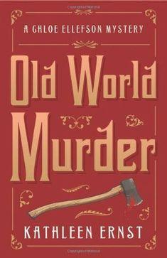 Old World Murder (Chloe Ellefson Mystery #1) by Kathleen Ernst