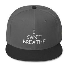 I Can t Breathe Wool Blend Snapback 9cc144a72e0