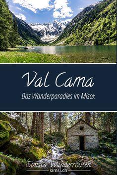 Val Cama - Das Wanderparadies im Misox Phuket, Travel Packing, Travel Tips, How To Start Yoga, Weekend Trips, Trekking, Wanderlust, Hiking, Outdoor