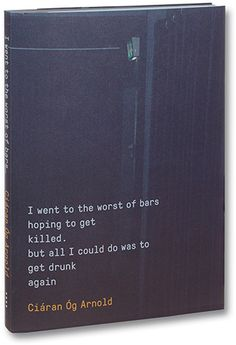 I+went+to+the+worst+of+bars+hoping+to+get+killed.+but+all+I+could+do+was+to+get+drunk+again