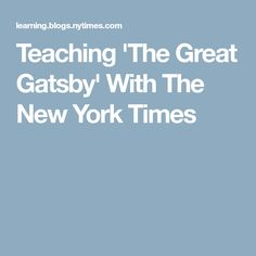 An Essay On Newspaper Teaching The Great Gatsby With The New York Times Ap Literature  Enrichment Activities Essay On High School Dropouts also Thesis For Essay  Best Great Gatsby Enrichment Activities Images  Teaching  George Washington Essay Paper