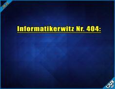 Nr. 404 ist einer meiner liebsten Informatikerwitze :P #notfound #Informatikerwitz #Witze #Witz