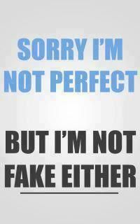 Not perfect, not fake.