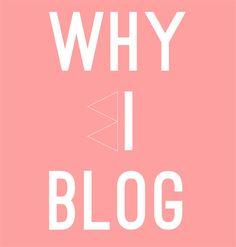 Why I Blog  #blog #blogtips #blogging #bloggingtips