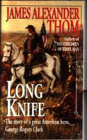 "'Long Knife' by James Alexander Thom creates a visual of George Rogers Clark's campaign to attack the British in the west. There are also beautiful descriptions of pioneer Louisville. Another book with Louisville scenes, ""From Sea to Shining Sea"" also by Thom.  : 0)"