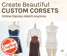 08d445449f4 On-line corset class you can take anytime anywhere  www.craftsy.com ext LindaSparks 11113 H. Farthingales