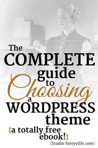 The Complete Guide To Choosing A Wordpress Theme