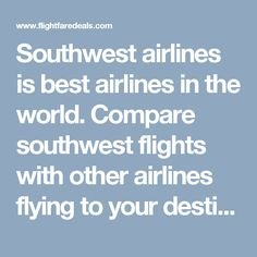 Get best flight fare deals on Southwest Airlines Tickets today. We offer cheap flights and airline Reservations deals and low fare southwest flights.