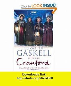 Return to Cranford And Other Stories (9781408805947) Elizabeth Cleghorn Gaskell , ISBN-10: 1408805944  , ISBN-13: 978-1408805947 ,  , tutorials , pdf , ebook , torrent , downloads , rapidshare , filesonic , hotfile , megaupload , fileserve