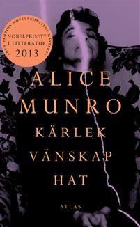 Kärlek vänskap hat - Alice Munro