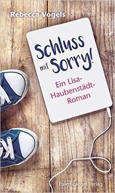 ♥︎  MissyFoos fantastische Bücherwelt  ♥︎: { Rezension } Schluss mit Sorry! - Ein Lisa Hauben...