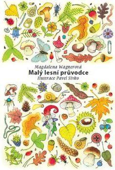 Malý lesní průvodce Children, Books, Young Children, Boys, Libros, Kids, Book, Book Illustrations, Child