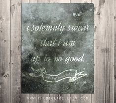 I solemnly swear that I am up to no good - Harry Potter quote - Marauders Map - Typography - Literature - Books - Children - Fantasy