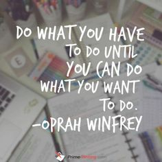 "motivation quote ""Do what you have to do until you can do what you want to do."" - Oprah Winfrey ""Do what you have to do until you can do what you want to do."" - Oprah Winfrey Just start living! Study Motivation Quotes, Study Quotes, Goal Quotes, Motivation For Studying, Change Quotes, Attitude Quotes, Quotes Quotes, Study Inspiration Quotes, Motivation Inspiration"