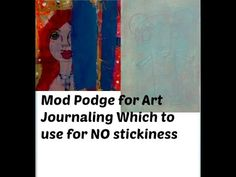 Mod Podge for Art Journaling for NO STICKINESS - YouTube