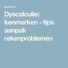 Dyscalculie: kenmerken - tips aanpak rekenproblemen