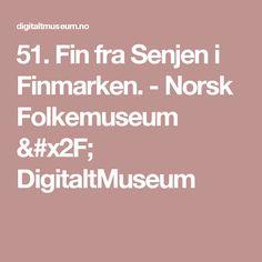 51. Fin fra Senjen i Finmarken. -                 Norsk Folkemuseum /          DigitaltMuseum