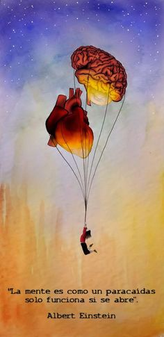 """""""La mente es como un paracaídas, solo funciona si se abre"""". Albert Einstein"""