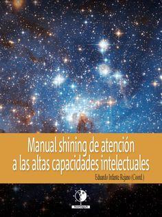 Manual Shining de atención a las altas capacidades intelectuales / Eduardo Infante Rejano (coordinador)