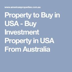 Property to Buy in USA - Buy Investment Property in USA From Australia