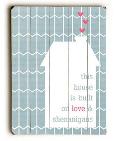 Another great find on #zulily! 'Love & Shenanigans' Wood Wood Wall Art by ArteHouse #zulilyfinds