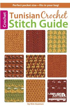 Everyday Life at Leisure: Learn More About Tunisian Crochet with the Tunisian Crochet Stitch Guide