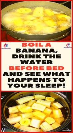 BOIL BANANAS BEFORE BED, DRINK THE LIQUID AND YOU WATCH THE MIRACLE HAPPEN – My Blog