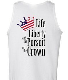 Life Liberty and the Pursuit of the Crown Inspired by SweetTeesNow, $16.99