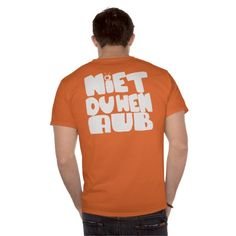 Niet Duwen AUB koninginnedag t-shirt #koningsdag #junkydotcom #koninginnedag  #oranje http://leukekadootjes.weebly.com/koningsdag-t-shirts.html