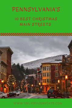 Celebrate the beauty of Christmas when you visit these old-fashioned Christmas main streets in Pennsylvania this holiday season. Christmas Things To Do, Christmas Town, Christmas Travel, Xmas, Christmas Place, Christmas Villages, Christmas Vacation, Vacation Places, Vacation Destinations
