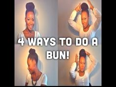 How To | 4 FAB Ways to do a Bun on Natural Hair TUTORIAL