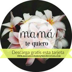 Día de la madre: tarjetas imprimibles gratis www.manualidadesytendencias.com #tarjeta #freebie #día #madre #mother's #day #gratis #imprimible #descargable #flores