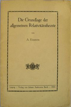 Einstein, Albert (author) - Die Grundlage der allgemeinen Relativitätsthe - 1916 - Leipzig. First Separate Edition of Einstein's paper announcing his epochal theory of general relativity. This is not an offprint of the journal issue in the Annalen der Physik, but a completely new setting of type with significant additions and revisions, including an introduction published here for the first time.