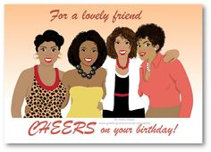 Birthday for a lovely friend card show a group of a four beautiful and elegant black (African American) women embracing each other. Other of them have black pearls necklace, another red peals necklace, and another white pearls and earrings. Birthday Card for a friend, Afrocentric Card, African American Card. Birthday for a friend. Black women, natural hair, Original by Isidra Sabio