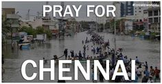 Our Thoughts and Prayers are with the people of Chennai. #StayStrong #icreateworld4u