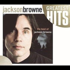Precision Series Jackson Browne - Next Voice You Hear:The Best of