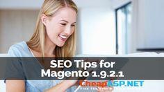 Cheap ASP.NET Hosting | SEO Tips for Magento 1.9.2.1 | http://cheaphostingasp.net