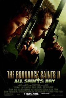TO SEE:  The Boondock Saints II: All Saints Day Poster