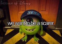 Because of Disney. Gotta love Monster's University!!!!!