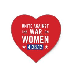 Unite against the war on women.