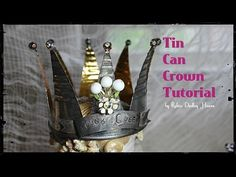 Tin Can Crown Tutorial: DIY crown, wedding, recycled crafts, tin can crown - YouTube