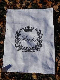 Bride - Dish Towel - 25L X 19W - Queen with Crown surrounded by Laurel Wreath