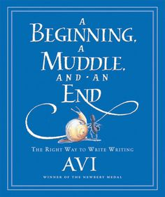 "Brilliant quotes from Avi's ""A Beginning, A Muddle, and An End""."