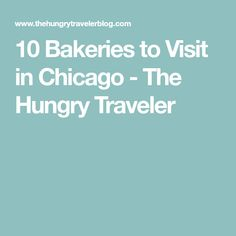 10 Bakeries to Visit in Chicago - The Hungry Traveler