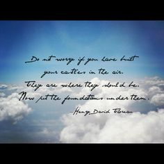 Castles In The Air----Henry David Thoreau