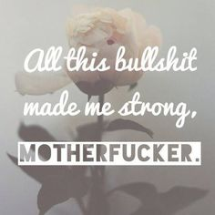 All this bullshit made me stronger.  Motherfucker... not takin no Shit. I will ruin you. That's a promise.