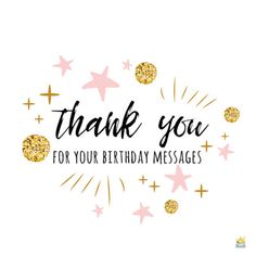 Thank You Quotes For Birthday, Thank You For Birthday Wishes, Happy Birthday Wishes Quotes, Birthday Wishes And Images, Happy Birthday Pictures, Happy Birthday Greetings, Birthday Thanks Message, Thanks For Wishes, Thank You Greetings