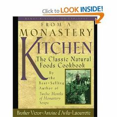 From a Monastery Kitchen: The Classic Natural Food Cookbook by V. -A De'avila-Latourrette. $0.18. 176 pages. Publication: May 1997. Publisher: Liguori Publications; Revised edition (May 1997)